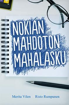 Nokian mahdoton mahalasku. Vilen, Merita, kirjoittaja. ; Rumpunen, Risto, kirjoittaja. 2014