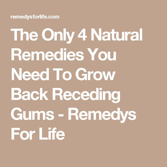 The Only 4 Natural Remedies You Need To Grow Back Receding Gums - Remedys For Life