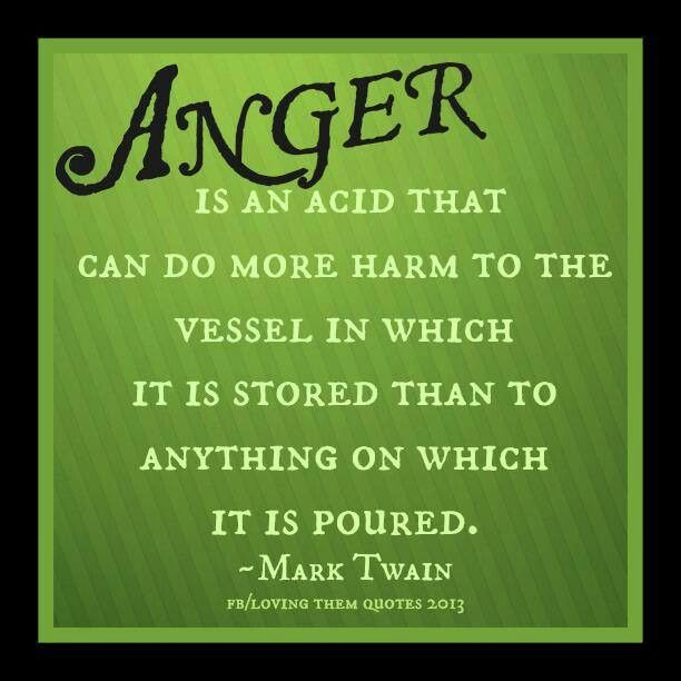 Anger Will Kill You ,let It Go..