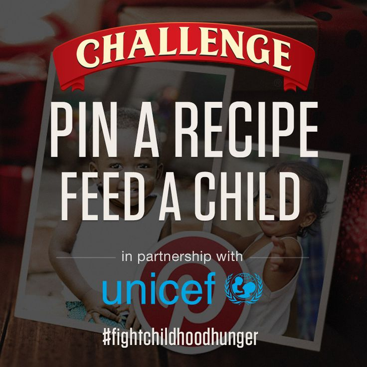 From November 4th - December 31st for each recipe you Pin Challenge Butter will donate a meal to UNICEF for a child in need #ChallengeButter #PinaRecipeFeedaChild