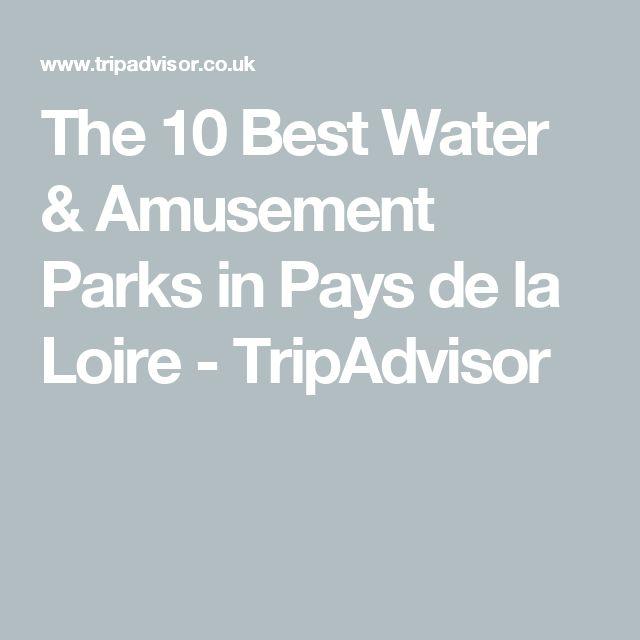 The 10 Best Water & Amusement Parks in Pays de la Loire - TripAdvisor