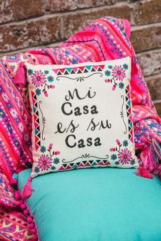 Mi Casa Es Su Casa Pillow, $20