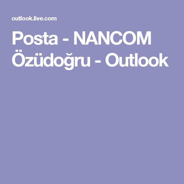 Posta - NANCOM Özüdoğru - Outlook