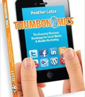 Thumbonomics: The Essential Business Roadmap To Social Media & Mobile Marketing PDF