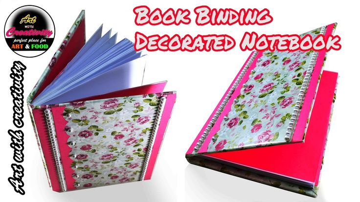 Book Binding | Decorated Notebook | Book Bindery | DIY | Art with Creati...