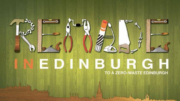 Remade in Edinburgh, to a zero-waste Edinburgh.