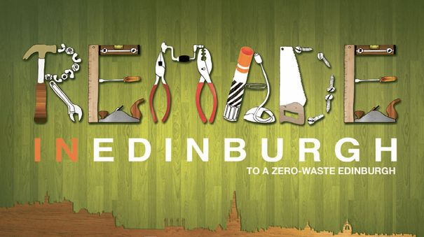 Remade in Edinburgh, to a zero-waste Edinburgh.