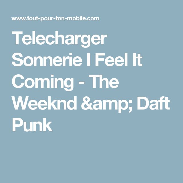 Telecharger Sonnerie I Feel It Coming - The Weeknd & Daft Punk