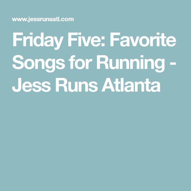 Friday Five: Favorite Songs for Running - Jess Runs Atlanta