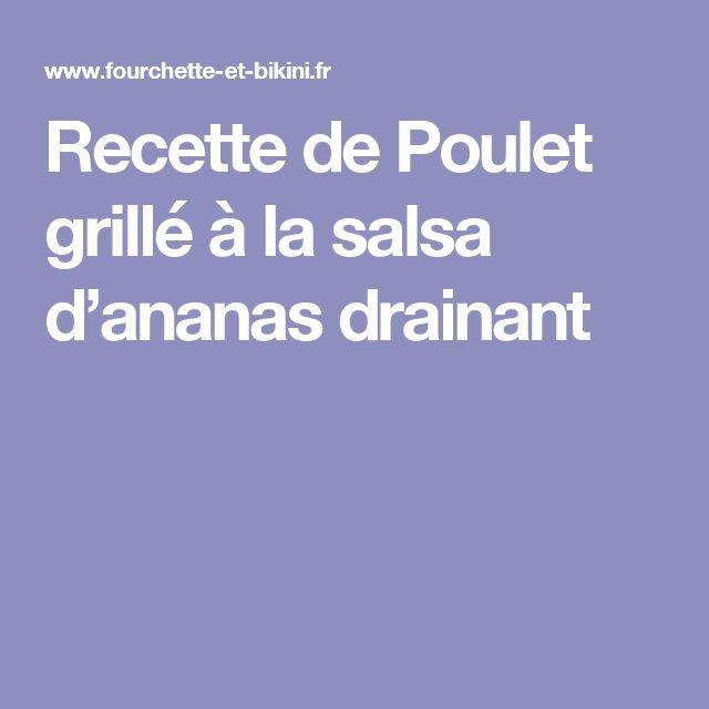 Recette de Poulet grillé à la salsa d'ananas drainant