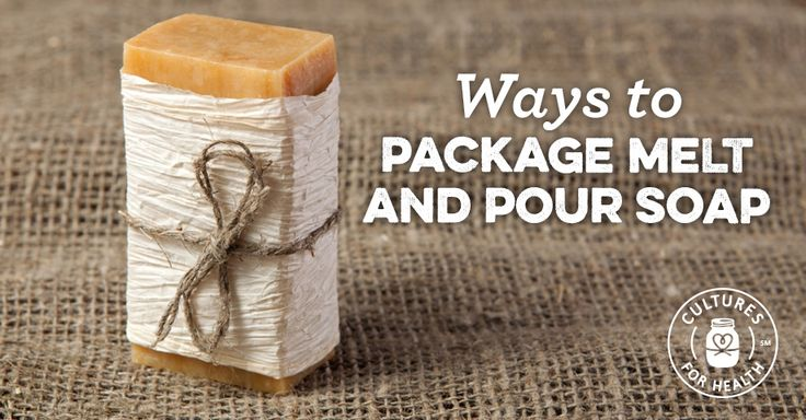 Ways to Package Melt And Pour Soap