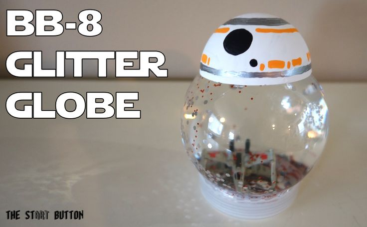 BB-8 Glitter Globe, Force Awakens craft for kids #starwars: