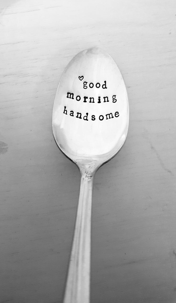 Good Morning Handsome Spoon, Hand Stamped Spoon, Stamped Silverware, Stamped Flatware, Gift for Boyfriend or Husband, Anniversary, Love Gift by SweetMintHandmade on Etsy https://www.etsy.com/listing/474787956/good-morning-handsome-spoon-hand-stamped