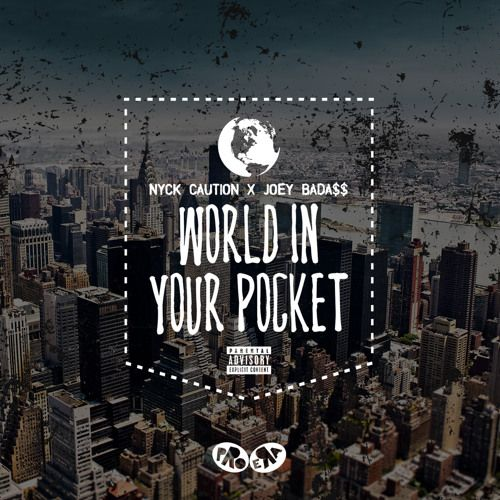 "Nyck Caution - ""World In Your Pocket"" ft. Joey Bada$$ (Prod. by Chuck Strangers) by PRO ERA RADIO. on SoundCloud"