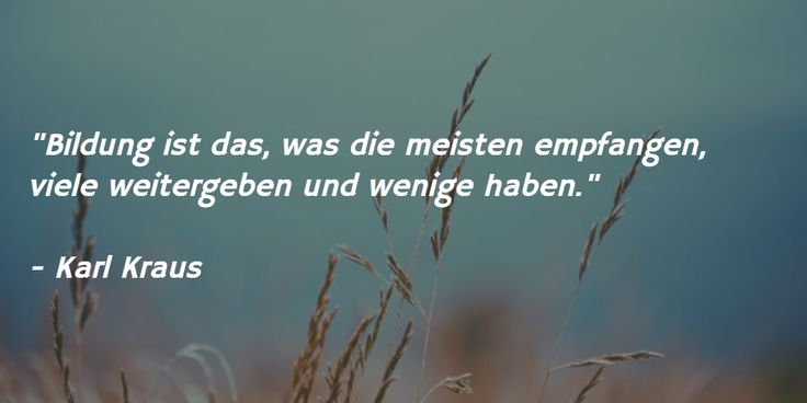 """Bildungszitat des Tages: """"Bildung ist das, was die meisten empfangen, viele weitergeben und wenige haben."""" - Karl Kraus. Bildung mit #ExamTime - einfach und #online! https://www.examtime.com/de"""