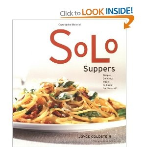 Solo Suppers: Simple Delicious Meals to Cook for Yourself --- http://www.pinterest.com.luvit.in/37m