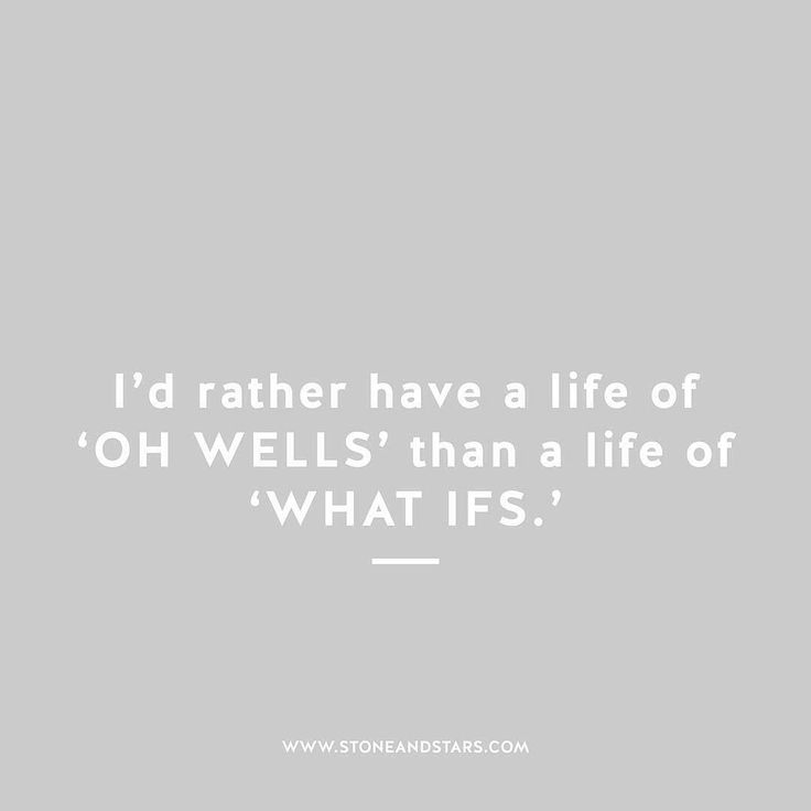 #QOTD: Live a life of 'What Ifs' rather then 'Oh Wells'