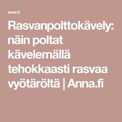 Rasvanpolttokävely: näin poltat kävelemällä tehokkaasti rasvaa vyötäröltä   Anna.fi
