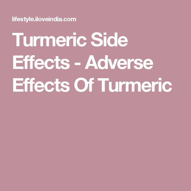 Turmeric Side Effects - Adverse Effects Of Turmeric