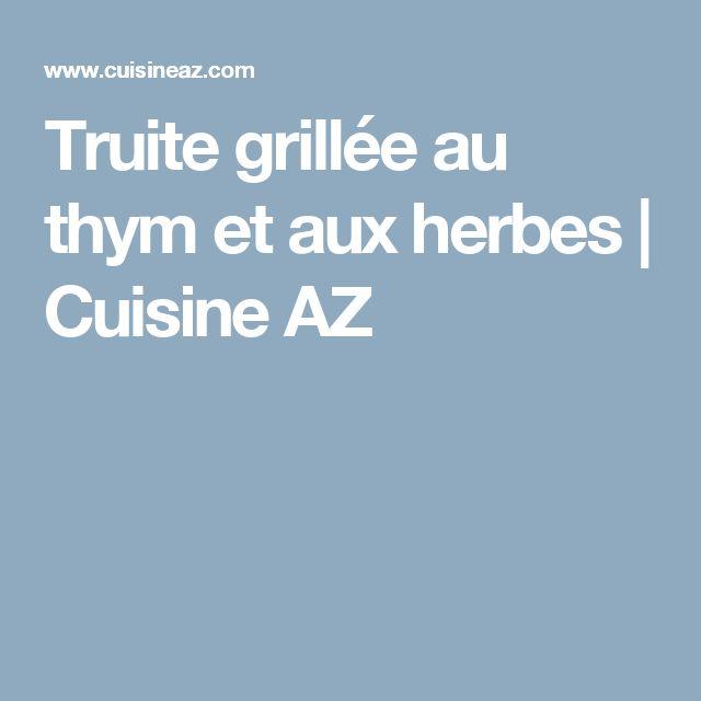 Truite grillée au thym et aux herbes   Cuisine AZ