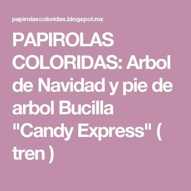 """PAPIROLAS COLORIDAS: Arbol de Navidad y pie de arbol Bucilla """"Candy Express"""" ( tren )"""