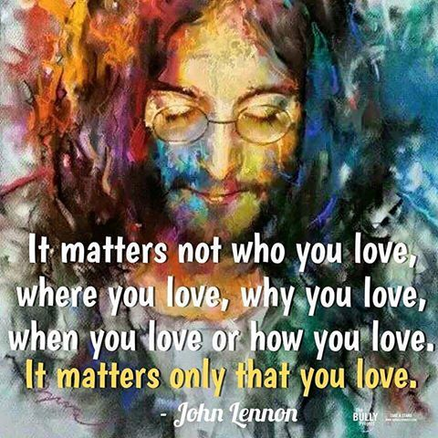 """It Matters Only that You Love"" – John Lennon #quote"