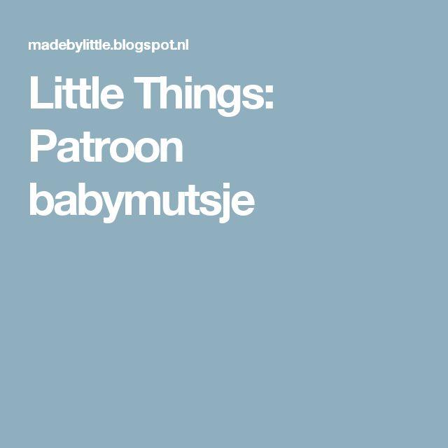 Little Things: Patroon babymutsje