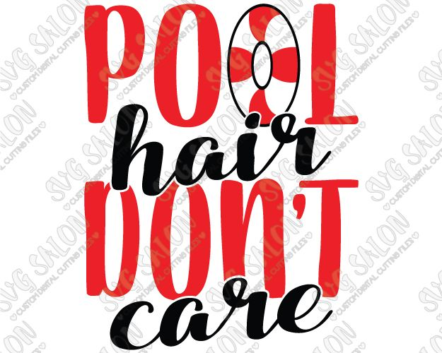 Pool Hair Don't Care Custom DIY Iron On Vinyl Shirt Decal Cutting File in SVG, EPS, DXF, JPEG, and PNG Format