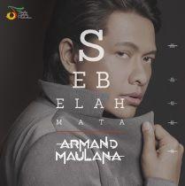 Listen & Download Free New Mp3: Single Armand Maulana - Sebelah Mata (2016)