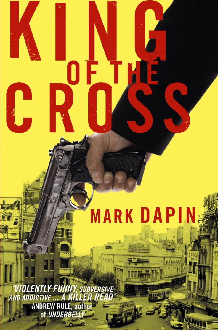 King Of The Cross Is A Dazzling Novel That Explores The Criminal World Of  Jacob Mendoza