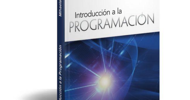 Introducción a la Programación - Mihaela Juganaru Mathieu  Descargar Gratis PDF Introducción a la Programación por Mihaela Juganaru Mathieu (Editorial: PATRIA)  Nadie nace sabiendo programar computadoras!  La programación es un conocimiento que se aprende como se aprende hacer reacciones químicas en un laboratorio resolver ecuaciones matemáticas o andar en bicicleta. El principal objetivo de este libro es mostrar que el aprendizaje de la programación puede ser fácil si se empieza desde lo…