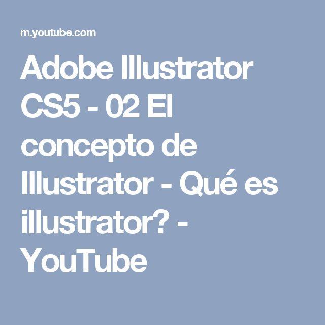 Adobe Illustrator CS5 - 02 El concepto de Illustrator - Qué es illustrator? - YouTube