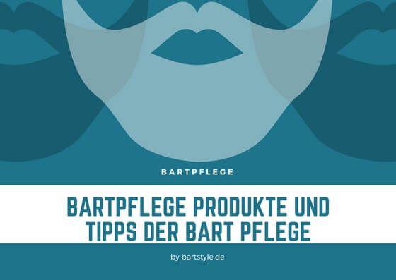 Bartpflege Produkte und Tipps der Bart Pflege   So pflegst du deinen Bart.