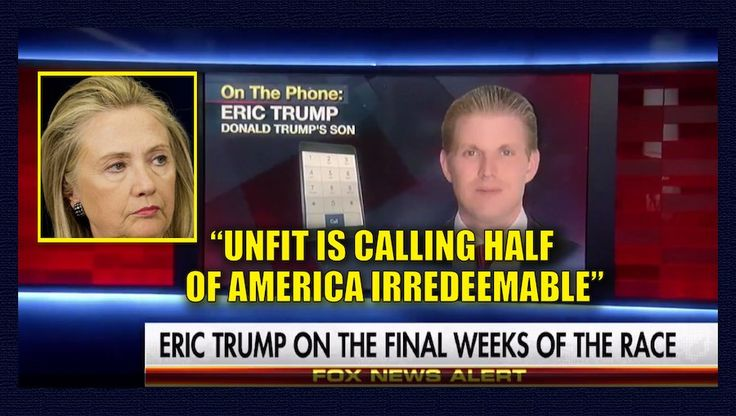"""Hillary Clinton's campaign is spiraling out of control. She's tanking in the polls, thanks to her endless scandals, excessive lies, failing health, and hacked emails – yet she still has the audacity to claim Trump is """"unfit"""" to serve as president. Trump's youngest son, Eric spoke out and described what TRULY being UNFIT means. Watch the video: .@EricTrump on @HillaryClinton: """"Unfit is calling half of all hard-working Americans 'irredeemable.'"""" pic.twitter.com/kqudRhBiE7 — Fox News (@FoxNews)…"""