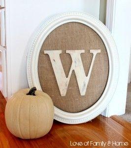 Old frame, burlap, wooden letter... voila! House Ideas