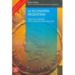 La economia Argentina: Desde Sus Origenes Hasta Principios Del Siglo XXI - Aldo Ferrer