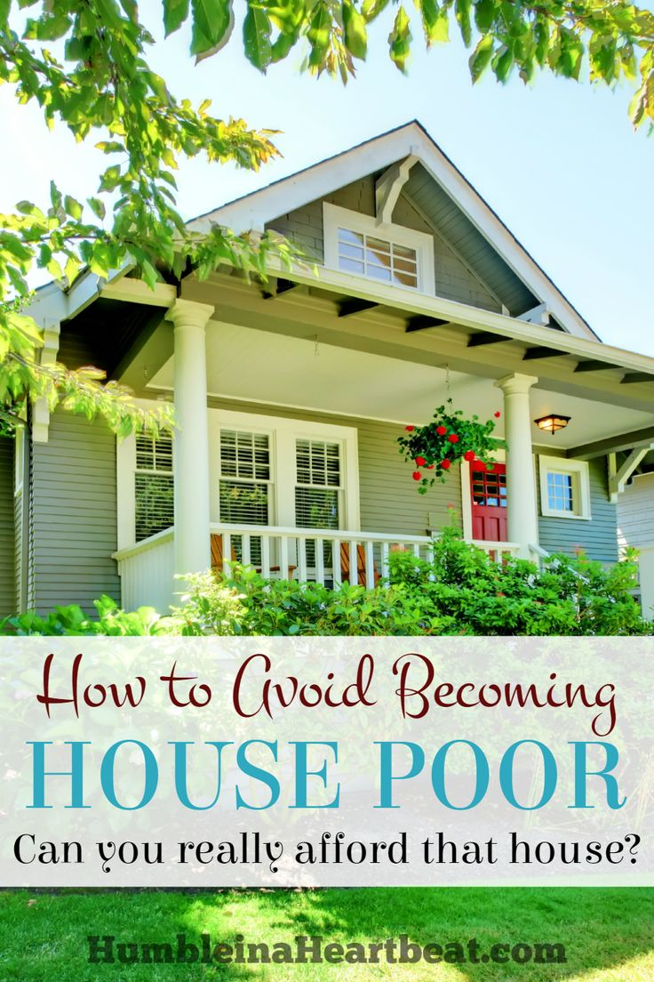 When a lot of the money you make each month goes towards your house payment and other costs related to it, you are house poor. Here's what you can do before you buy a house, or even if you are already in a house, to avoid becoming house poor.