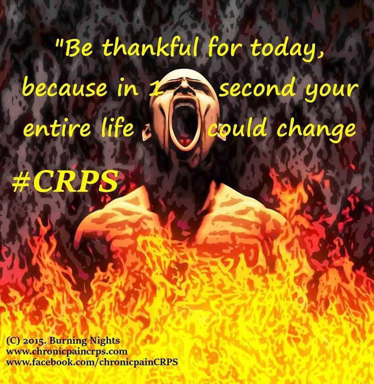 """Be thankful for today because in just 1 second your entire life could change"" #CRPS awareness 