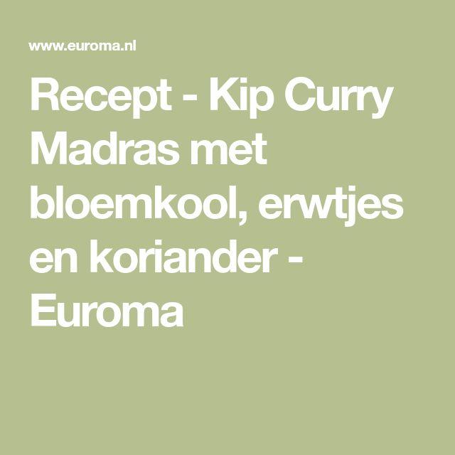 Recept - Kip Curry Madras met bloemkool, erwtjes en koriander - Euroma