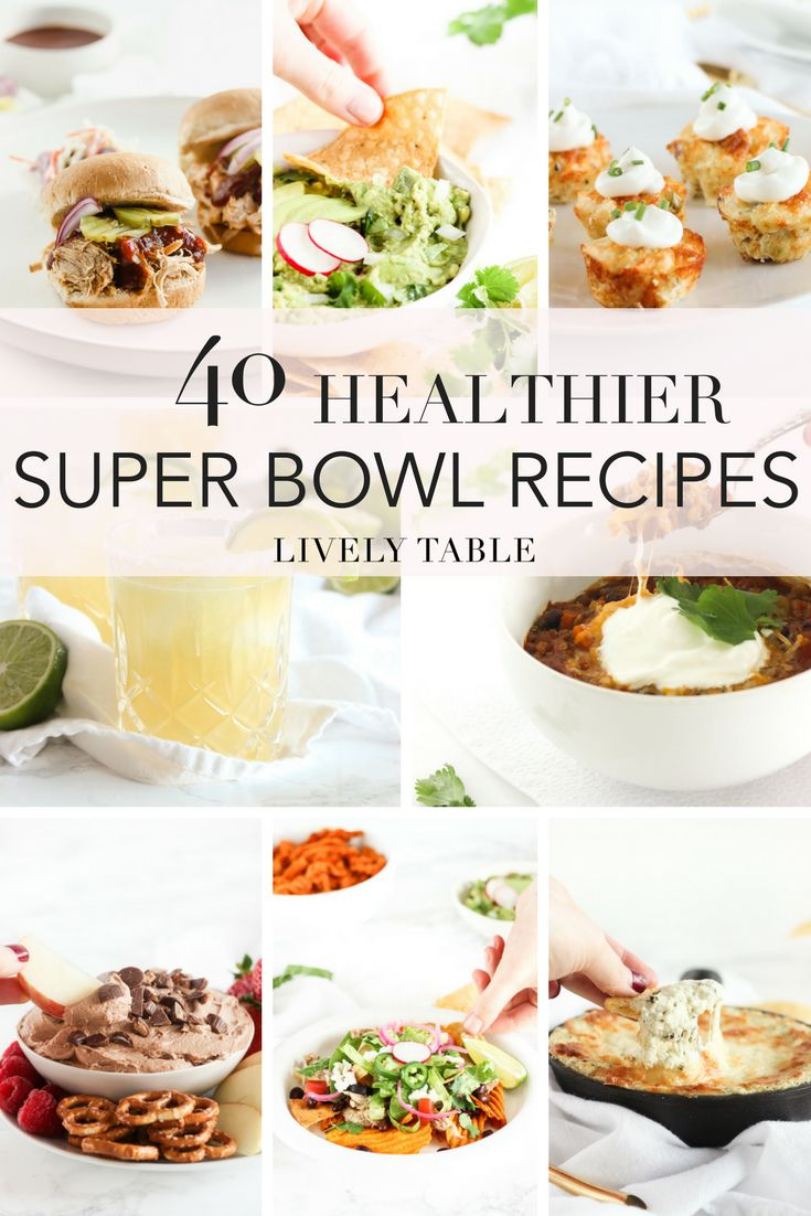 40 Healthy Super Bowl Recipes! These lightened up, delicious, real-food football recipes are must haves for your game day or super bowl party! via livelytable.com #superbowl #healthy #recipes #gameday #football #snacks #appetizers #partyfood #footballfood