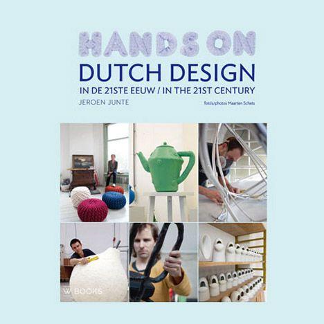 Hands On 21st Century Dutch Design by Jeroen Junte