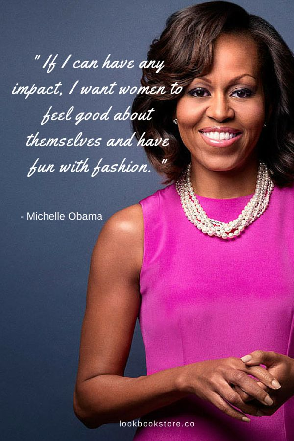 Hurray to America's first lady. | Lookbook Store Fashion Quotes