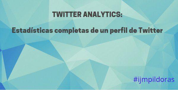Para ver estadísticas completas de cualquier perfil de Twitter ... #ijmpildoras