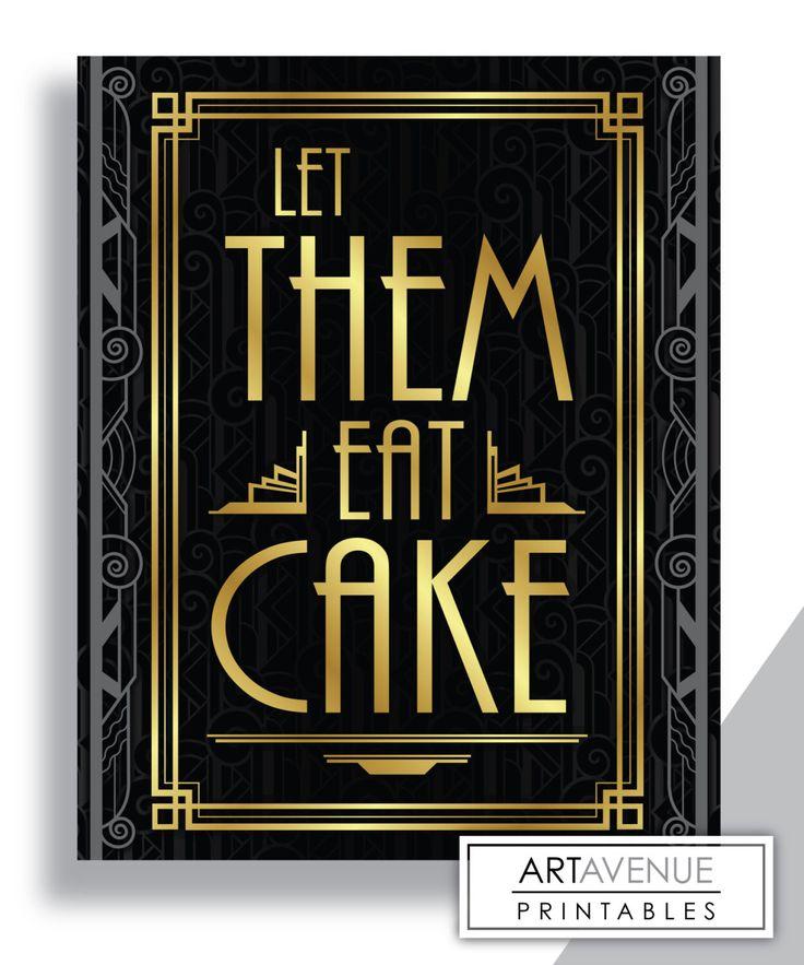 "Printable Art Gatsby Wedding Art Deco Sign - ""Let Them Eat Cake"" - Faux Gold digital file - ADC1 by ARTAVENUEPRINTS on Etsy https://www.etsy.com/listing/254523167/printable-art-gatsby-wedding-art-deco"