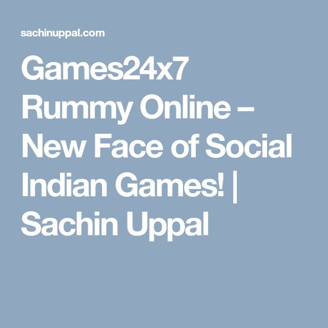 Games24x7 Rummy Online – New Face of Social Indian Games! | Sachin Uppal
