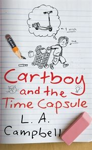 Cartboy and the Time Capsule by L A Cmapbell. Sixth grade gets off to a horrible start when history teacher Mr Tupkin gives the class an assignment to write journals that will be buried in a time capsule at the end of the year. Things get even worse when his dad makes him take his neighbour's old shopping cart to school, earning him the nickname 'Cartboy'. What else could possibly go wrong?
