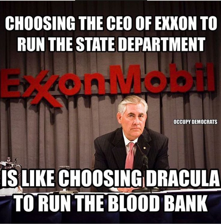 Choosing the CEO of Exxon to run the State Dept. is like choosing Dracula to run the Blond Bank