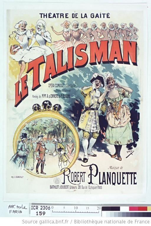 Théatre de la Gaité. Le Talisman : opéra-comique à spectacle ..., musique de Robert Planquette : Bathlot-Joubert Editeurs 39. rue de l'Echiquier. Paris : [affiche] / Faria - 1