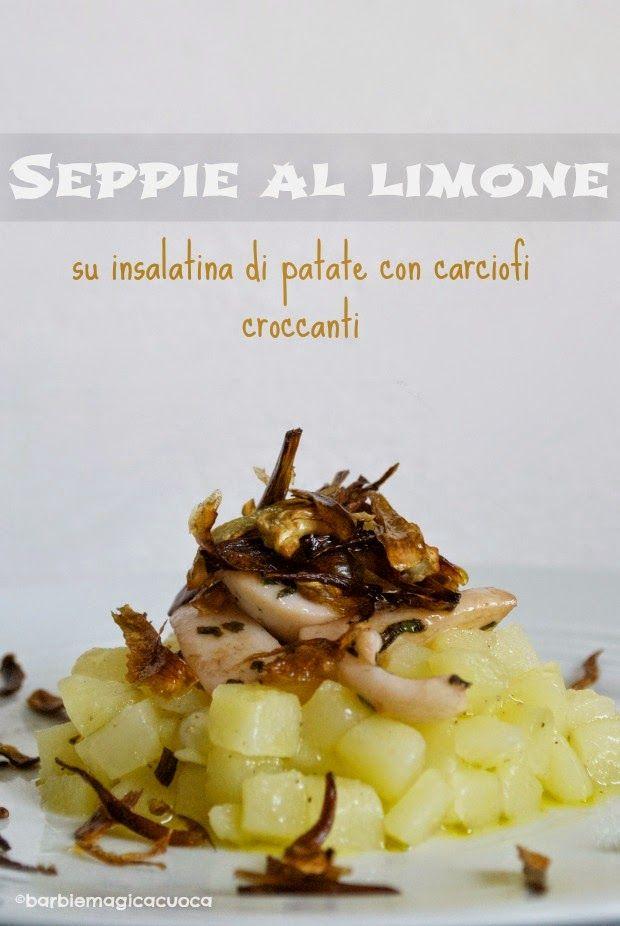 Seppie al profumo di limone su insalatina di patate e carciofi croccanti   Barbie magica cuoca - blog di cucina