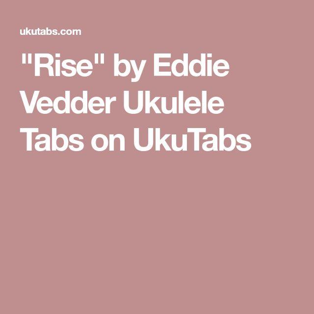 """Rise"" by Eddie Vedder Ukulele Tabs on UkuTabs"